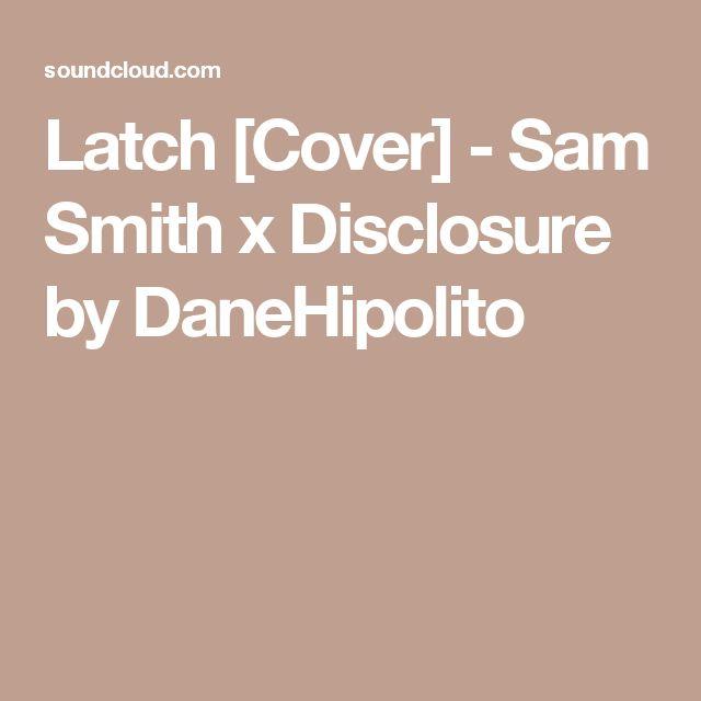 latch disclosure lyrics - photo #24