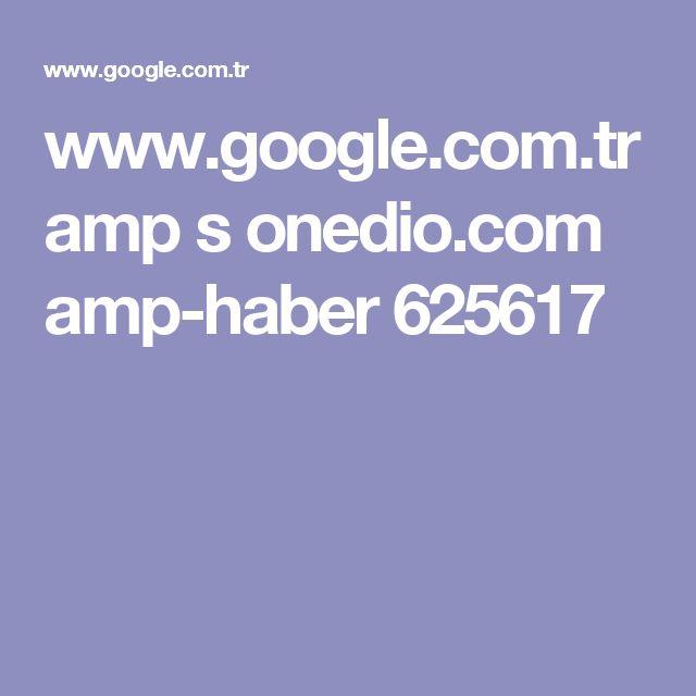 www.google.com.tr amp s onedio.com amp-haber 625617