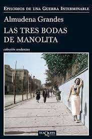 Las tres bodas de Manolita : el cura de Porlier, el Patronato de Redención de Penas y el nacimiento de la resistencia clandestina contra el franquismo, Madrid, 1940-1950 / Almudena Grandes