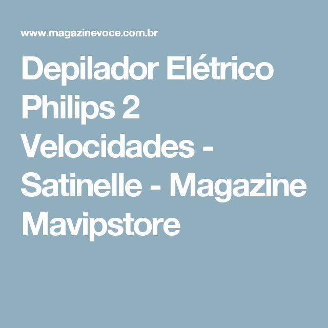 Depilador Elétrico Philips 2 Velocidades - Satinelle - Magazine Mavipstore