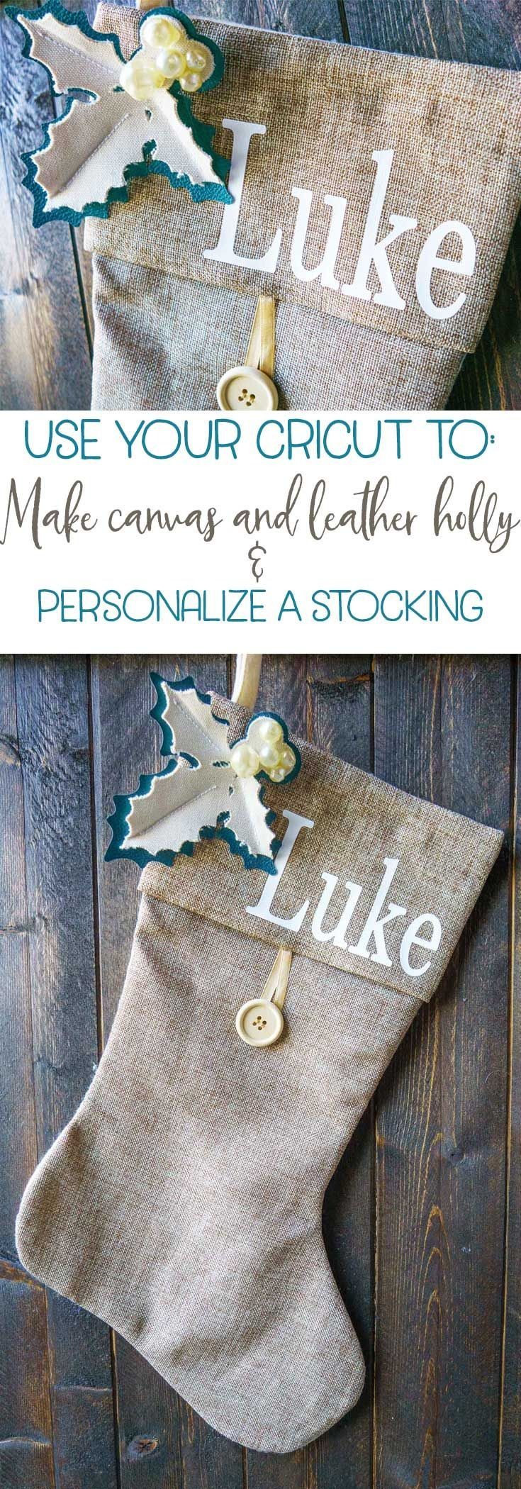 Level up a store bought stocking with homemade holly from leather and canvas on a Cricut machine. Add fonts to make it a personalized Christmas stocking! Cricut! #CricutHoliday #Cricutmade #Cricut #ad via @MrsMajorHoff
