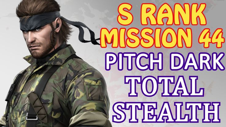 Metal Gear Solid V Phantom Pain Mission 44 Pitch Dark TOTAL STEALTH No T...