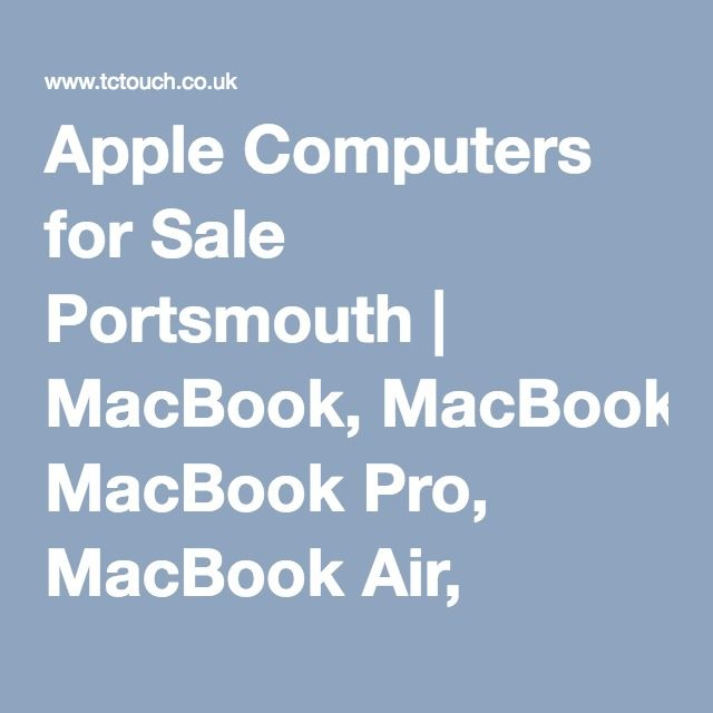 Apple Computers for Sale Portsmouth | MacBook, MacBook Pro, MacBook Air, iMacs, Mac Minis