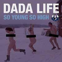 Dada Life – So Young So High