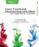 Books Type PDF Learn Functional Programming with Elixir [PDF, ePub, Mobi] by Ulisses Almeida Books Online for Read