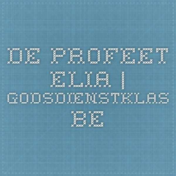 De profeet Elia | Godsdienstklas.be