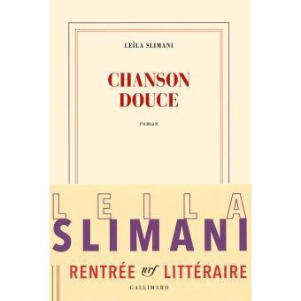 Leïla SLIMANI - Chanson douce (Gallimard)