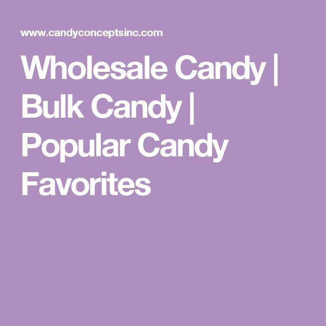 Wholesale Candy | Bulk Candy | Popular Candy Favorites