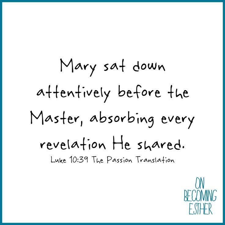 Luke 10:39 The Passion Translation