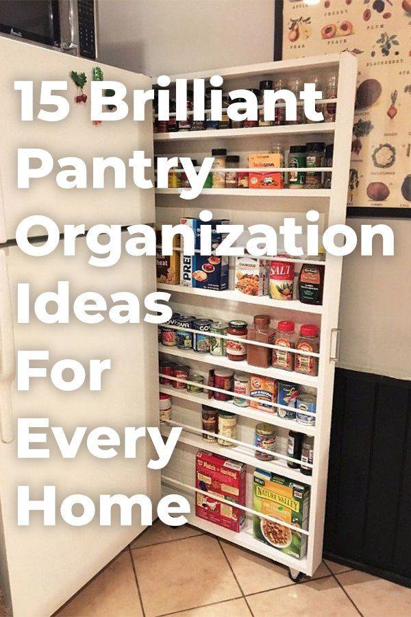 15 Brilliant Pantry Organization Ideas For Any Home Kitchen Organization Diy Diy Pantry Organization Pantry Organization