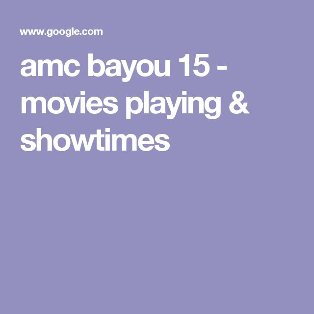 amc bayou 15 - movies playing & showtimes