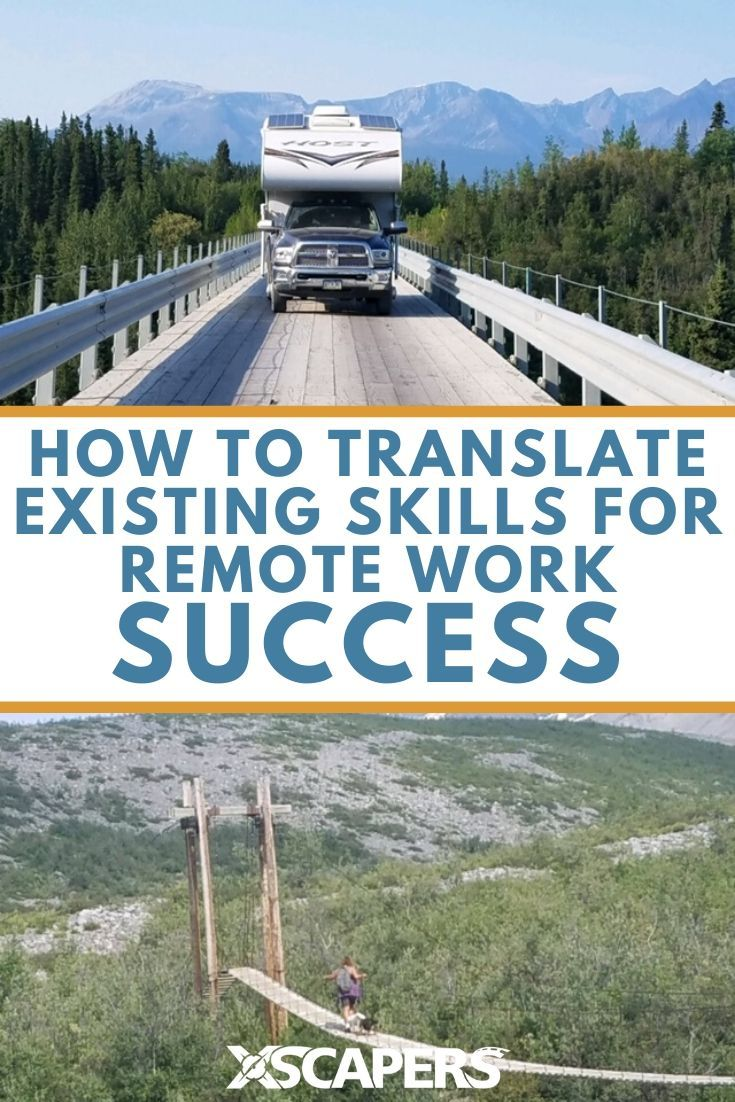 How To Translate Existing Skills For Remote Work Success Xscapers Remote Work Work Success Remote