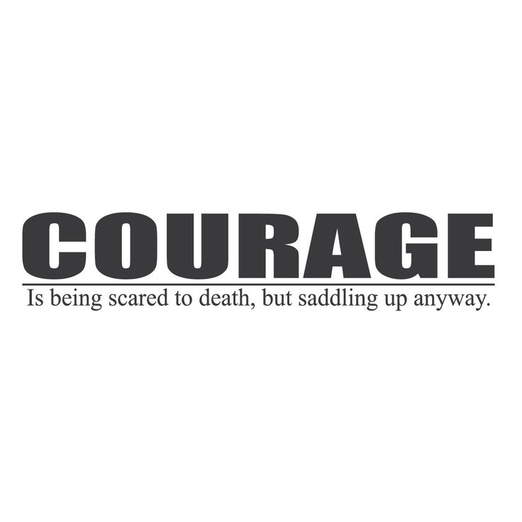 "wall quotes wall decals - ""Courage is Being Scared to Death, but Saddling Up Anyway."""
