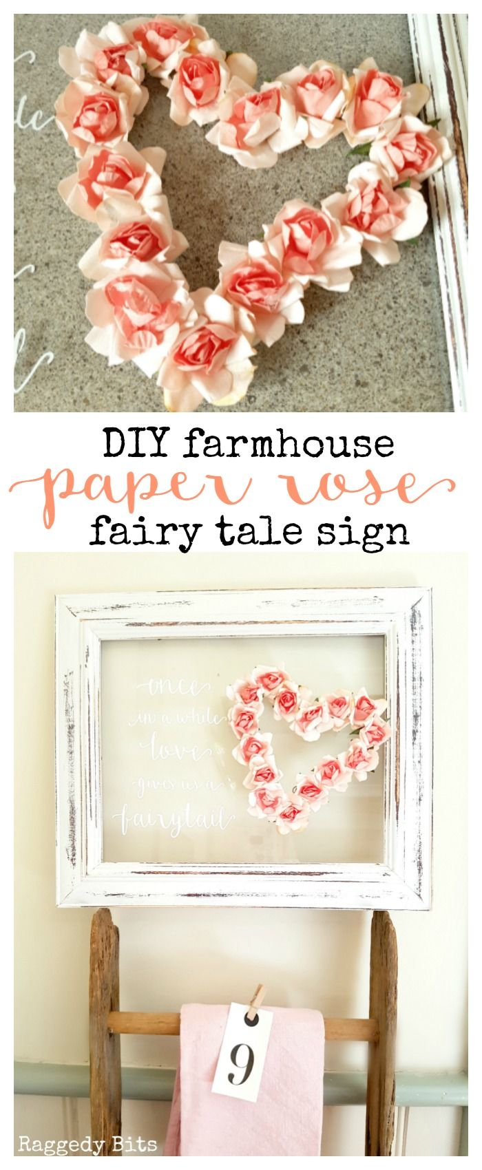 Using an old frame, paper flowers, Fusion Paint and some vinyl letters maker your very own DIY Farmhouse Paper Rose Fairy Tale Sign | Full tutorial | www.raggedy-bits.com