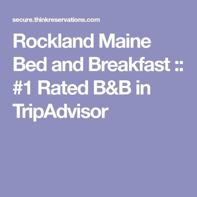 Rockland Maine Bed and Breakfast :: #1 Rated B&B in TripAdvisor