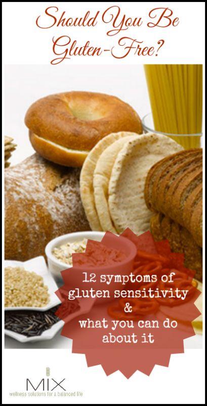 Should You Be Gluten-Free? 12 Symptoms of Gluten Sensitivity & What You Can Do About It   www.mixwellness.com