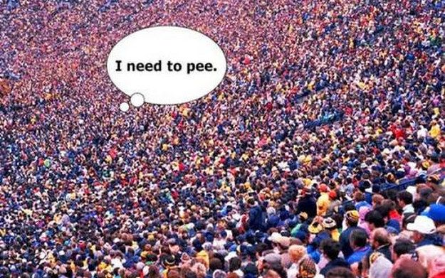 You can never be at the front of concerts because where the hell do those people go to the toilet?