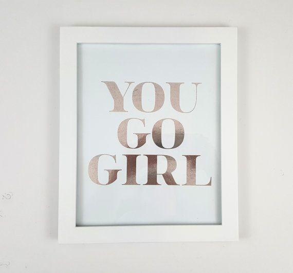 Gold Foil Print - You go Girl Typography Poster, Home Decor, Girl Boss, Feminist Quote, Office Art, Motivational Print, Inspirational Print