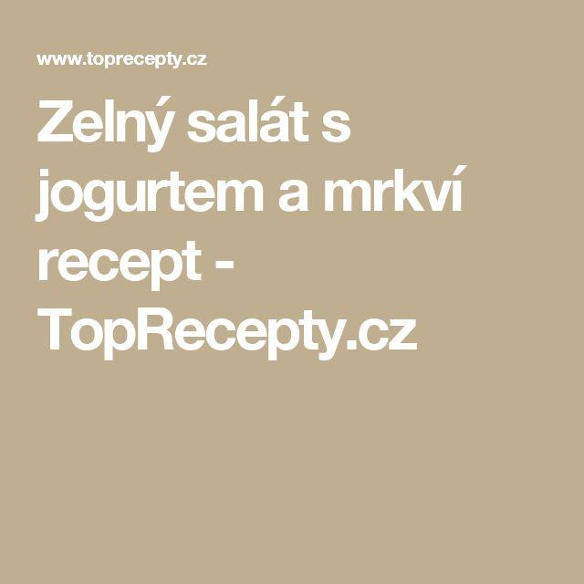 Zelný salát s jogurtem a mrkví recept - TopRecepty.cz
