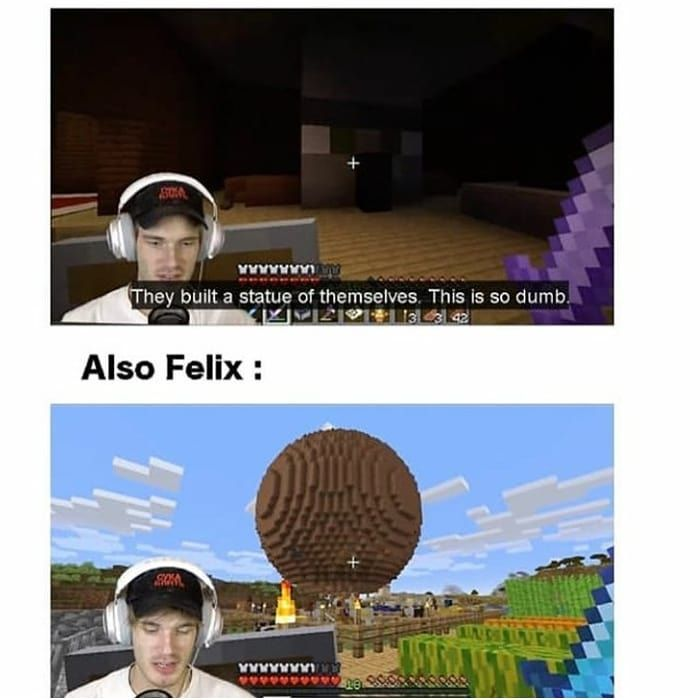 I Cant Follow Me Clean Minecraftmemes For More Like Share And Follow Me To Show Your Support Pewdiepie Meme Pewdiepie Funny Minecraft Memes