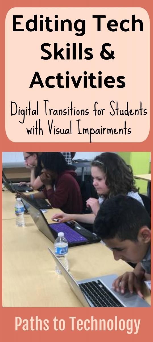 Teaching editing tech skills and activities to students with visual impairments