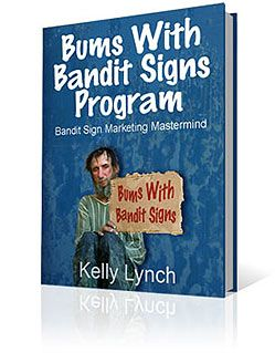 What would happen if you discovered how to convert homeless bums into money making machines with bandit signs? You can find out now at www.bumswithbanditsigns.com