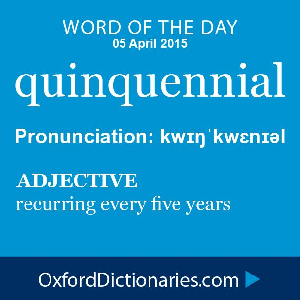 quinquennial (adjective): recurring every five years. Word of the Day for 5 April 2015. #WOTD #WordoftheDay #quinquennial