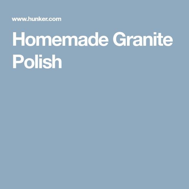Homemade Granite Polish