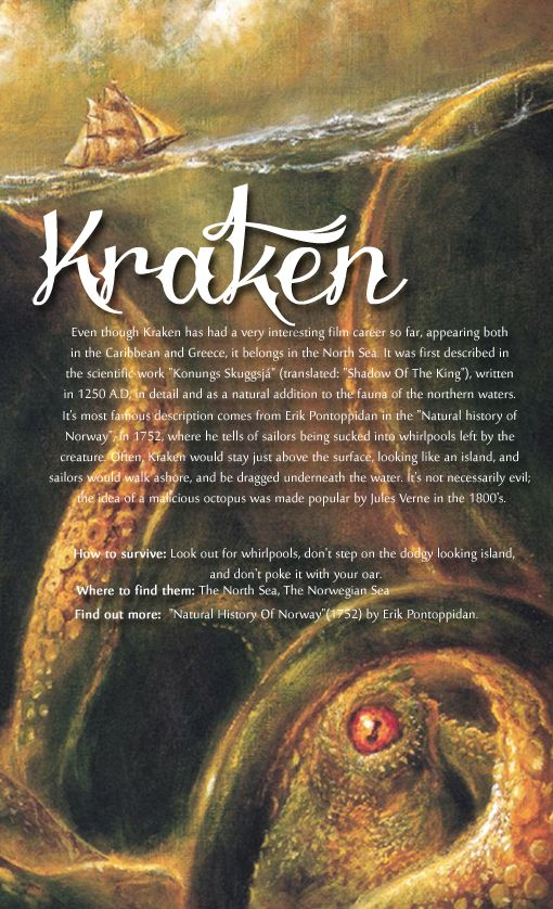 The Kraken (/ˈkreɪkən/ or /ˈkrɑːkən/)[1] is a legendary sea monster of large proportions that is said to dwell off the coasts of Norway and Greenland. The legend may have originated from sightings of giant squid that are estimated to grow to in length 12-15 meters(40-50 feet) including the tentacles.[2][3] The sheer size and fearsome appearance attributed to the kraken have made it a common ocean-dwelling monster in various fictional works.