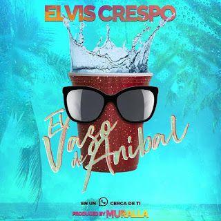 Elvis Crespo - El Vaso De Anibal