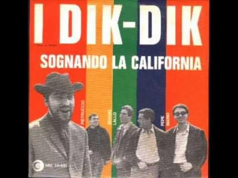I Dik Dik - Sognando la California - YouTube