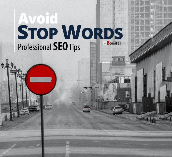 "SEO STOP WORDS: Search word optimization - What is a Stop Word? What is a stop word in Google? What is a stop word in SEO? How Words are harmful to your blog or website? Avoid using Stop Words from your content. The content with a high density of the Stop Words, won't give you any results. The web page with lots of Stop Words will not get the top ranking that you deserves. Check out the list of Google ""Stop Words"" To Avoid."