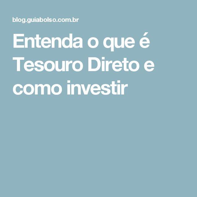 Entenda o que é Tesouro Direto e como investir