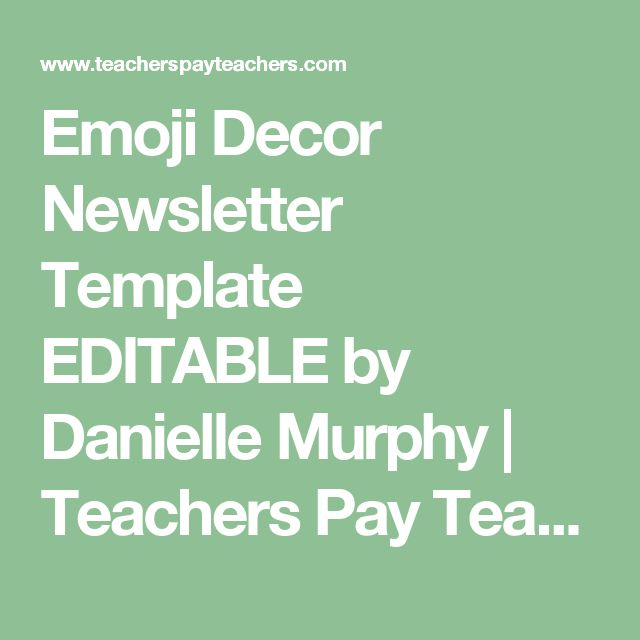Emoji Decor Newsletter Template EDITABLE by Danielle Murphy | Teachers Pay Teachers