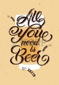 beer banner: All you need is Beer. Vintage calligraphic grunge beer design. Vector illustration. Illustration