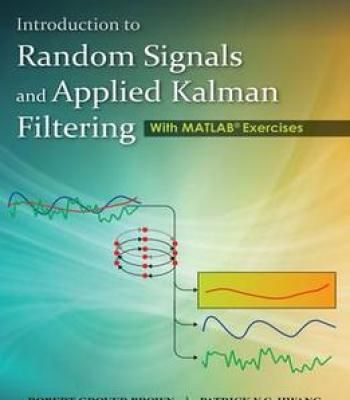 Introduction To Random Signals And Applied Kalman Filtering With Matlab Exercises 4th Edition PDF