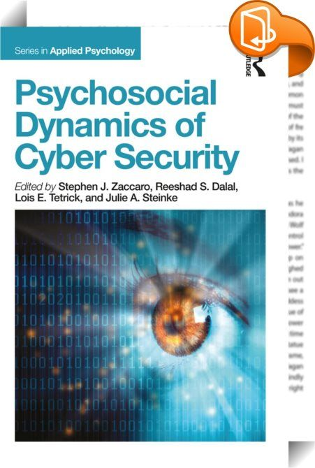 Psychosocial Dynamics of Cyber Security    ::  <P></P> <P>This new volume, edited by industrial and organizational psychologists, will look at the important topic of cyber security work in the US and around the world. With contributions from experts in the fields of industrial and organizational psychology, human factors, computer science, economics, and applied anthropology, the book takes the position that employees in cyber security professions must maintain attention over long peri...