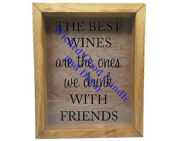 """Wooden Shadow Box Wine Cork Holder 9""""x11"""" - The best wines are the ones we drink with friends"""