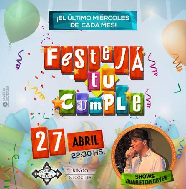 """HOY GRAN FIESTA DE CUMPLEAÑOS EN BINGO GOLDEN PALACE!!!   A PARTIR DE LAS 22:30HS CON SHOW EN VIVO DE JUAN ETCHEGOYEN BRINDIS CORTE DE TORTA SORPRESAS Y REGALOS ESPECIALES Hoy miércoles a partir de las 22.30hs Bingo Golden Palace cerrará el mes con la gran noche de """"Fiesta de Cumpleaños. El evento contará con show de música festiva gastronomía temática brindis de celebración corte de torta y regalos especiales para los agasajados de comercios amigos como TERMAS DEL CAMPO y PLAY DISCOS…"""