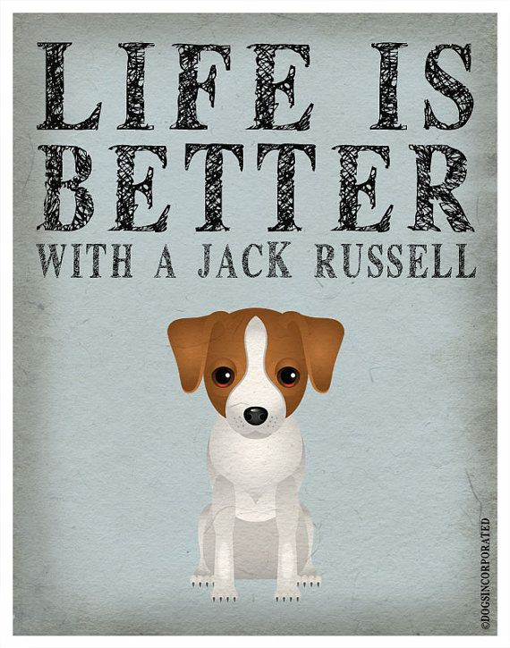 Life is Better with a Jack Russell Art Print by DogsIncorporated, $29.00