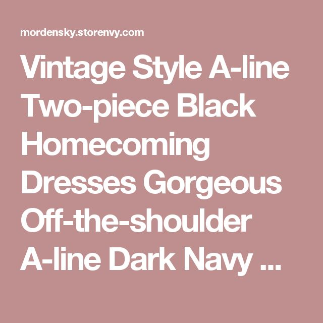 Vintage Style A-line Two-piece Black Homecoming Dresses Gorgeous Off-the-shoulder A-line Dark Navy Homecoming/Evening Dress,199 · Morden Sky · Online Store Powered by Storenvy