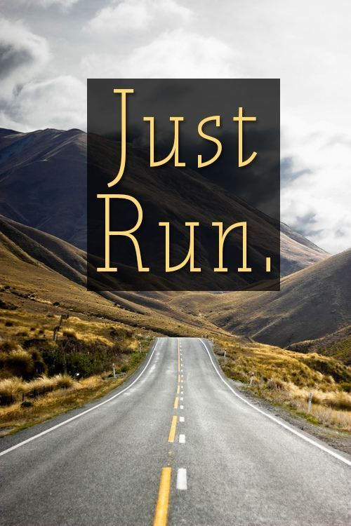 Just run.  #fitness #inspiration #fitspiration #running