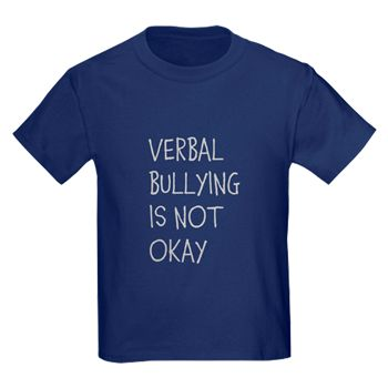 VERBAL BULLYING IS NOT OKAY T-Shirt