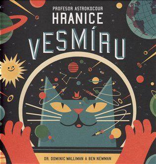 Profesor Astrokocour: Hranice vesmíru - Dominic Walliman | Kosmas.cz - internetové knihkupectví