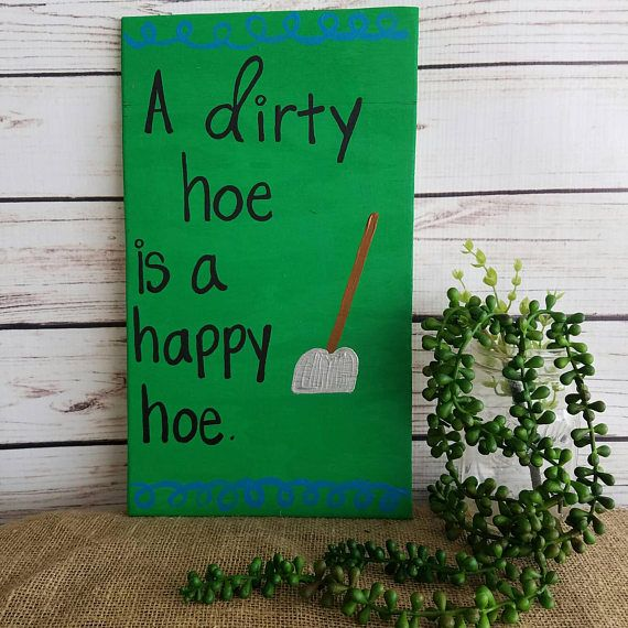 Funny Garden Sign, A dirty hoe is a happy hoe, Garden Sign, Best Friend gift, Gift for gardener, Funny Sign, farmer gift, garden decor
