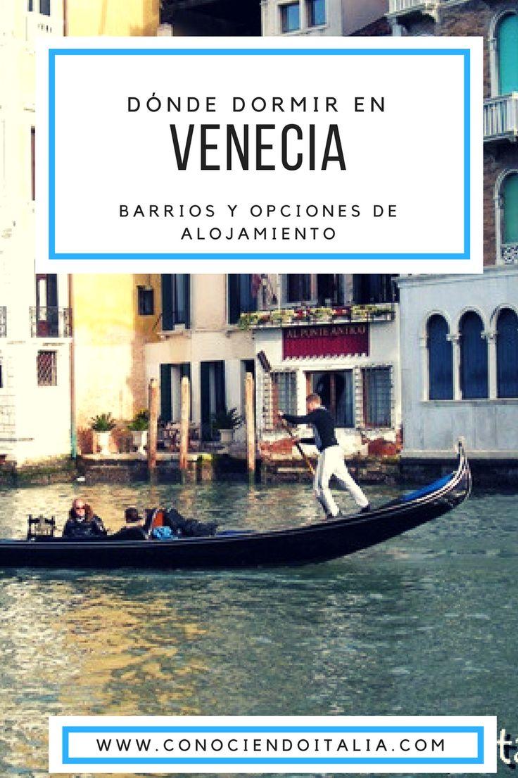 Dónde dormir en Venecia - Barrios y opciones de alojamiento - Guía práctica.