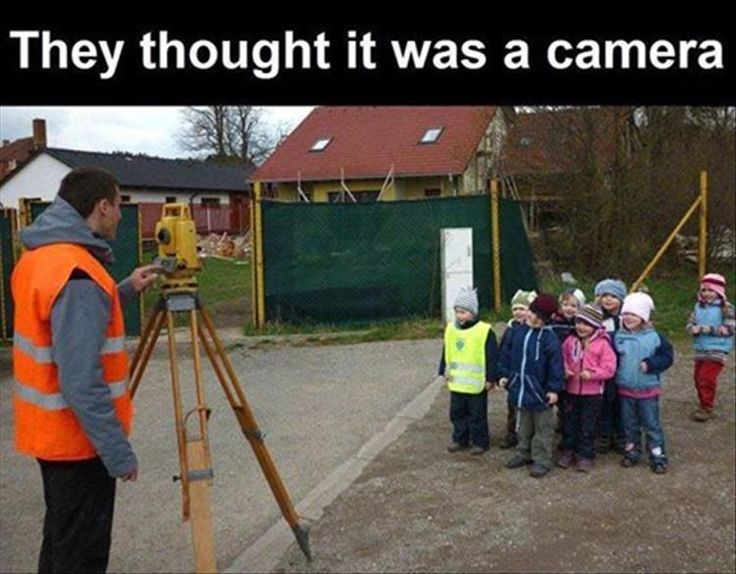 """I took a surveying class and we used these and people kept coming up to us and asking about the """"cameras"""""""