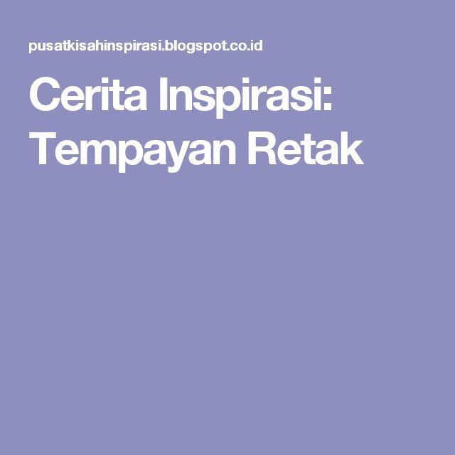 Cerita Inspirasi: Tempayan Retak