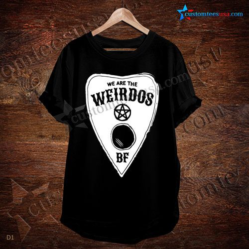 We Are The Weirdos Quote T-Shirt  Get Tees At : https://customteesusa.com/product-category/quote-tshirts/