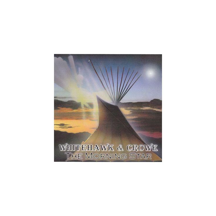 Whitehawk & Crowe - Morning Star (CD)